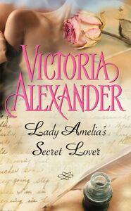 Foto Cover di Lady Amelia's Secret Lover, Ebook inglese di Victoria Alexander, edito da HarperCollins