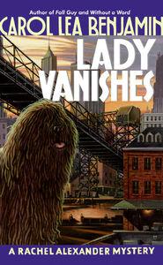 Foto Cover di Lady Vanishes, Ebook inglese di Carol Lea Benjamin, edito da HarperCollins