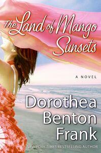 Foto Cover di The Land of Mango Sunsets, Ebook inglese di Dorothea Benton Frank, edito da HarperCollins