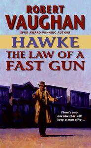 Foto Cover di The Law of a Fast Gun, Ebook inglese di Robert Vaughan, edito da HarperCollins