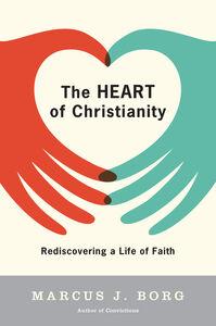 Foto Cover di The Heart of Christianity, Ebook inglese di Marcus J. Borg, edito da HarperCollins