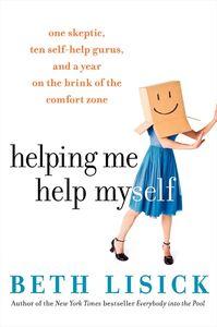 Foto Cover di Helping Me Help Myself, Ebook inglese di Beth Lisick, edito da HarperCollins