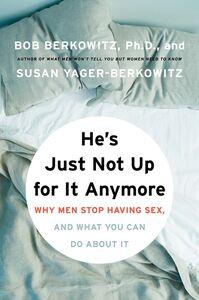 Foto Cover di He's Just Not Up for It Anymore, Ebook inglese di Bob Berkowitz,Susan Yager-Berkowitz, edito da HarperCollins