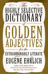 The Highly Selective Dictionary of Golden Adjectives for the Extraordinarily Literate