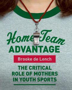 Foto Cover di Home Team Advantage, Ebook inglese di Brooke de Lench, edito da HarperCollins