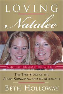 Foto Cover di Loving Natalee, Ebook inglese di Beth Holloway, edito da HarperCollins