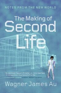 Foto Cover di The Making of Second Life, Ebook inglese di Wagner James Au, edito da HarperCollins