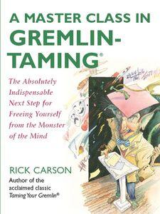 Foto Cover di A Master Class in Gremlin-Taming(R), Ebook inglese di Rick Carson, edito da HarperCollins