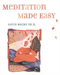 Foto Cover di Meditation Made Easy, Ebook inglese di Lorin Roche, edito da HarperCollins