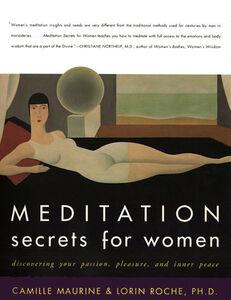 Foto Cover di Meditation Secrets for Women, Ebook inglese di Camille Maurine,Lorin Roche, edito da HarperCollins