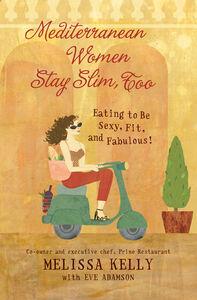 Foto Cover di Mediterranean Women Stay Slim, Too, Ebook inglese di Eve Adamson,Melissa Kelly, edito da HarperCollins