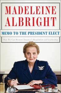 Foto Cover di Memo to the President Elect, Ebook inglese di Madeleine Albright, edito da HarperCollins