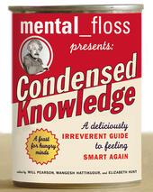 Mental_Floss Presents: Condensed Knowledge