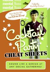 Mental Floss: Cocktail Party Cheat Sheet