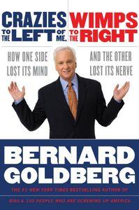 Foto Cover di Crazies to the Left of Me, Wimps to the Right, Ebook inglese di Bernard Goldberg, edito da HarperCollins