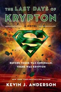 Foto Cover di The Last Days of Krypton, Ebook inglese di Kevin J. Anderson, edito da HarperCollins
