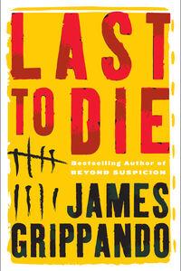 Foto Cover di Last to Die, Ebook inglese di James Grippando, edito da HarperCollins