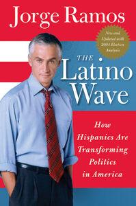 Foto Cover di The Latino Wave, Ebook inglese di Jorge Ramos, edito da HarperCollins