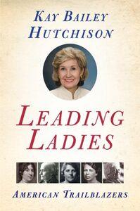 Foto Cover di Leading Ladies, Ebook inglese di Kay Bailey Hutchison, edito da HarperCollins