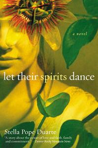 Foto Cover di Let Their Spirits Dance, Ebook inglese di Stella Pope Duarte, edito da HarperCollins