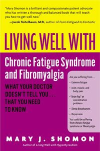 Foto Cover di Living Well with Chronic Fatigue Syndrome and Fibromyalgia, Ebook inglese di Mary J. Shomon, edito da HarperCollins