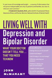 Foto Cover di Living Well with Depression and Bipolar Disorder, Ebook inglese di John McManamy, edito da HarperCollins