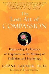 Foto Cover di The Lost Art of Compassion, Ebook inglese di Lorne Ladner, edito da HarperCollins