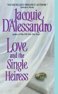 Foto Cover di Love and the Single Heiress, Ebook inglese di Jacquie D'Alessandro, edito da HarperCollins
