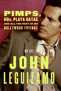 Foto Cover di Pimps, Hos, Playa Hatas, and All the Rest of My Hollywood Friends, Ebook inglese di John Leguizamo, edito da HarperCollins