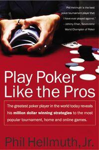 Foto Cover di Play Poker Like the Pros, Ebook inglese di Phil Hellmuth, Jr., edito da HarperCollins