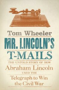 Foto Cover di Mr. Lincoln's T-Mails, Ebook inglese di Tom Wheeler, edito da HarperCollins