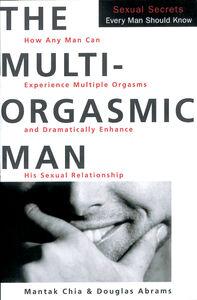 Foto Cover di The Multi-Orgasmic Man, Ebook inglese di Douglas Abrams,Mantak Chia, edito da HarperCollins