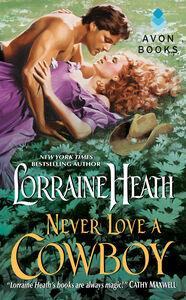 Foto Cover di Never Love a Cowboy, Ebook inglese di Lorraine Heath, edito da HarperCollins