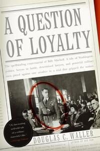 Foto Cover di A Question of Loyalty, Ebook inglese di Douglas C. Waller, edito da HarperCollins