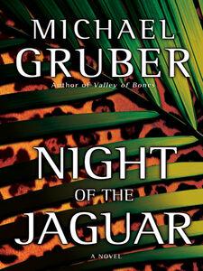 Foto Cover di Night of the Jaguar, Ebook inglese di Michael Gruber, edito da HarperCollins