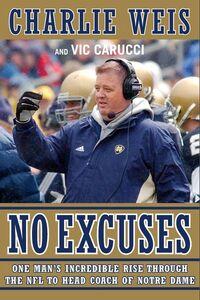 Foto Cover di No Excuses, Ebook inglese di Vic Carucci,Charlie Weis, edito da HarperCollins