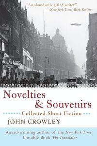 Foto Cover di Novelties & Souvenirs, Ebook inglese di John Crowley, edito da HarperCollins