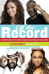 Foto Cover di Off the Record, Ebook inglese di Allison Samuels, edito da HarperCollins