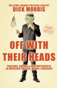 Foto Cover di Off With Their Heads, Ebook inglese di Dick Morris, edito da HarperCollins