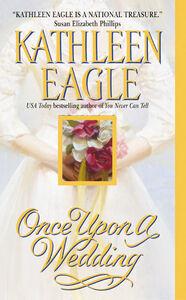 Foto Cover di Once Upon a Wedding, Ebook inglese di KATHLEEN EAGLE, edito da HarperCollins