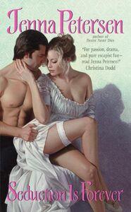 Foto Cover di Seduction Is Forever, Ebook inglese di Jenna Petersen, edito da HarperCollins