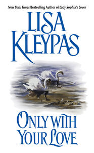 Foto Cover di Only With Your Love, Ebook inglese di Lisa Kleypas, edito da HarperCollins