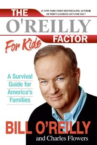 Foto Cover di The O'Reilly Factor for Kids, Ebook inglese di Charles Flowers,Bill O'Reilly, edito da HarperCollins