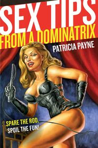 Foto Cover di Sex Tips from a Dominatrix, Ebook inglese di Patricia Payne, edito da HarperCollins