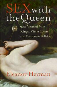 Foto Cover di Sex with the Queen, Ebook inglese di Eleanor Herman, edito da HarperCollins