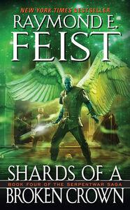 Foto Cover di Shards of a Broken Crown, Ebook inglese di Raymond E. Feist, edito da HarperCollins