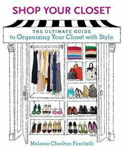 Foto Cover di Shop Your Closet, Ebook inglese di Melanie Charlton Fascitelli, edito da HarperCollins