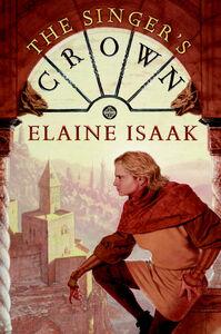 Foto Cover di The Singer's Crown, Ebook inglese di Elaine Isaak, edito da HarperCollins
