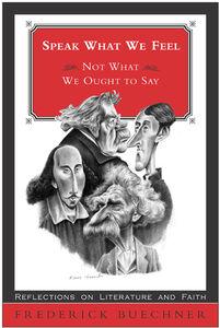 Foto Cover di Speak What We Feel, Ebook inglese di Frederick Buechner, edito da HarperCollins
