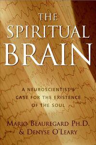 Foto Cover di The Spiritual Brain, Ebook inglese di Mario Beauregard,Denyse O'Leary, edito da HarperCollins